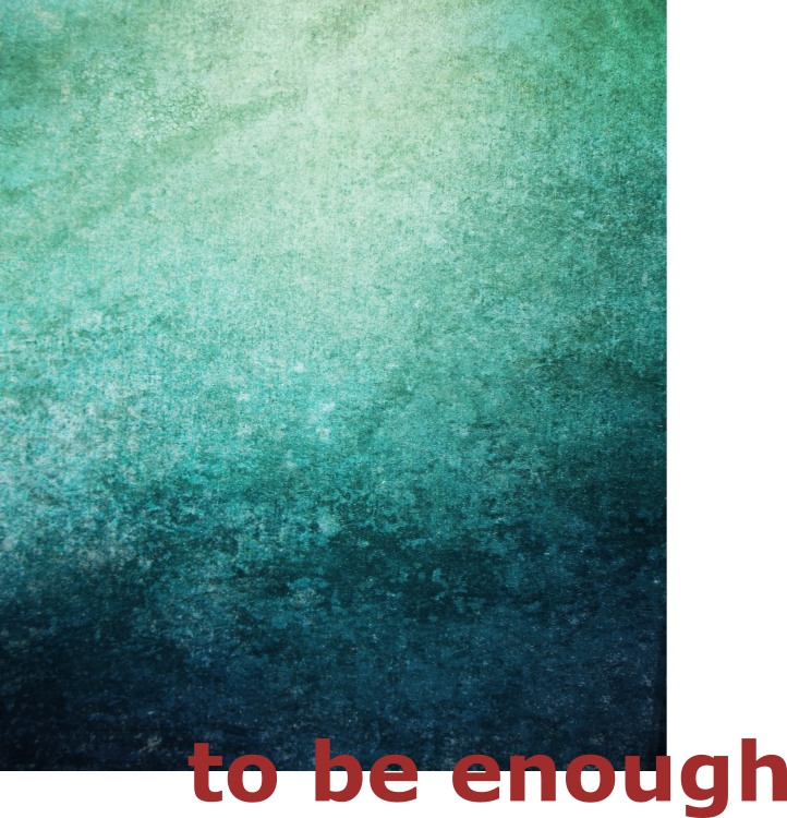 to_be_enough